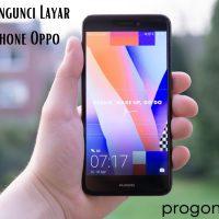 Cara Mengunci Layar Handphone Oppo